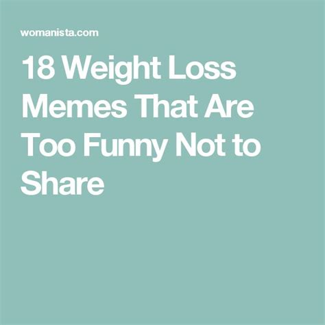 Funny Weight Loss Memes - 17 best ideas about loss meme on pinterest weight loss