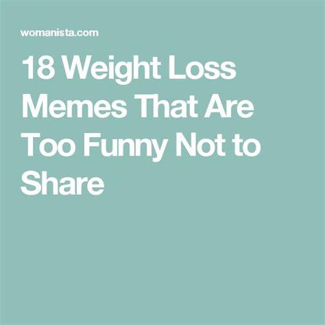 Loss Meme - 17 best ideas about loss meme on pinterest weight loss
