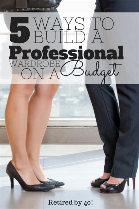 Professional Wardrobe On A Budget 5 creative ways to build a professional wardrobe on a