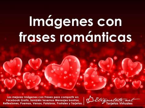 imagenes atrevidas con frases romanticas im 225 genes con mensajes rom 225 nticas de amor etiquetate net