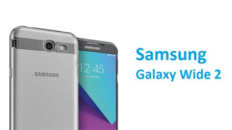 Samsung 2 News samsung launched new smartphone galaxy wide 2