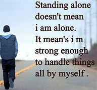 Quotes About Standing Alone and Strong