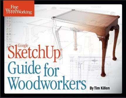 sketchup guide for woodworkers new sketchup e books visualization woodworking and