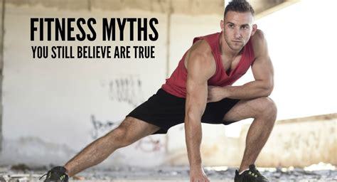 7 Fitness Myths That Really Are True top 10 myths about fitness exercises and weight loss