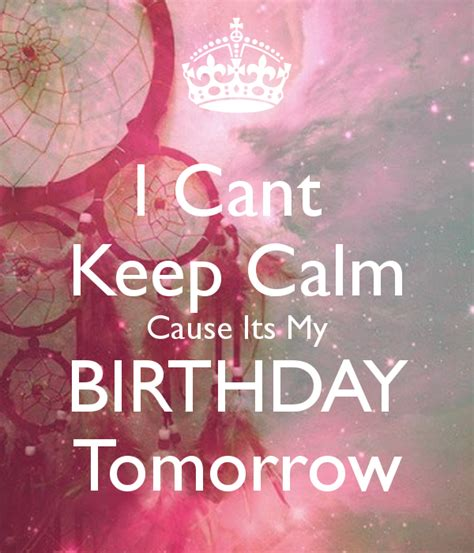 my birthday is on new year i cant keep calm cause its my birthday tomorrow poster
