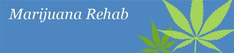 Detox Marijuana Rehab by Marijuana Rehab The Treatment Center