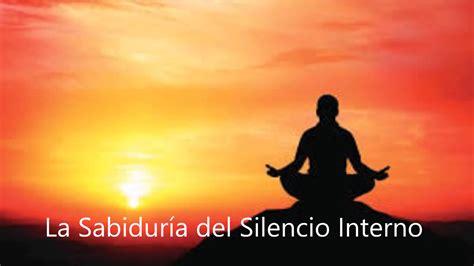 libro vive la sabidura del la sabidur 237 a del silencio interno youtube