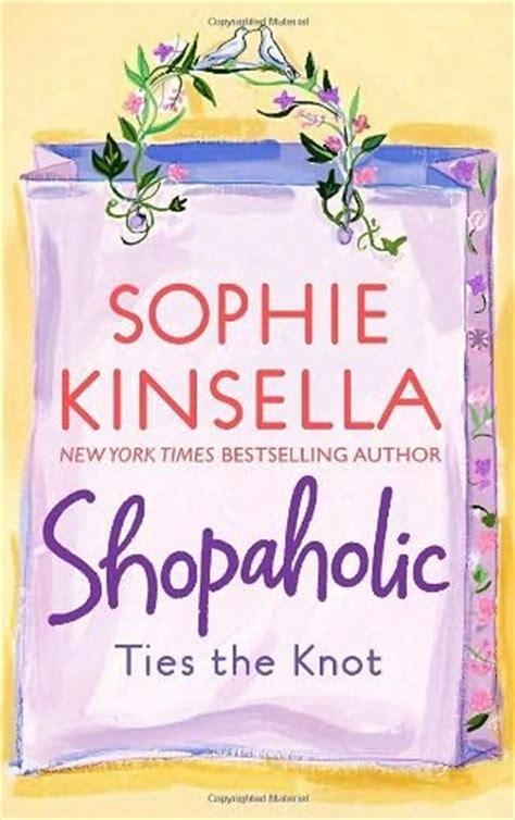 Shopaholic Ties The Knot Kinsella shopaholic ties the knot shopaholic book 3 by kinsella