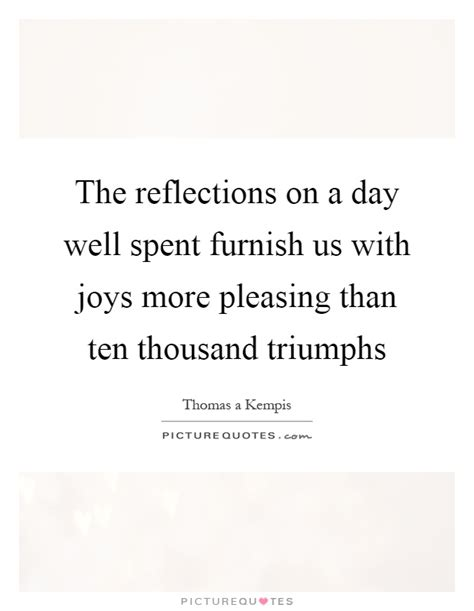 A Well Spent Day Essay by Furnish Quotes Furnish Sayings Furnish Picture Quotes
