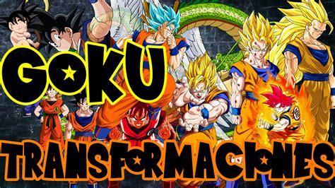 imagenes de goku todas las transformaciones todas las transformaciones de goku 191 conoc 237 as la n 250 mero 7