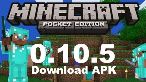 minecraft pe apk free minecraft pe 0 10 5 apk free gaming chaos
