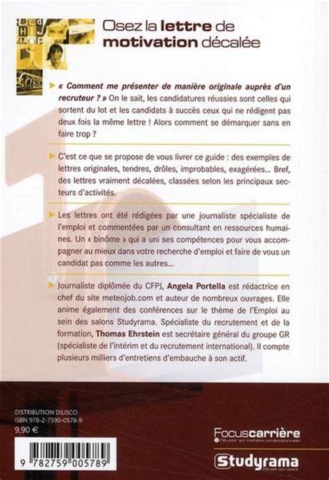 Présentation Lettre De Motivation Originale Livre Osez La Lettre De Motivation D 233 Cal 233 E Angela Portella
