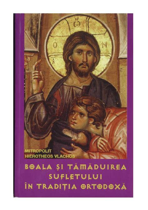 Mitropolit Hieroteos Vlachos Boala Si Tamaduirea