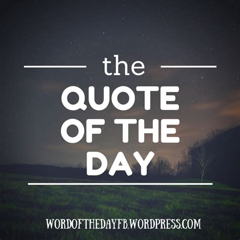 quote of the day a quote of the day by w c fields word of the day