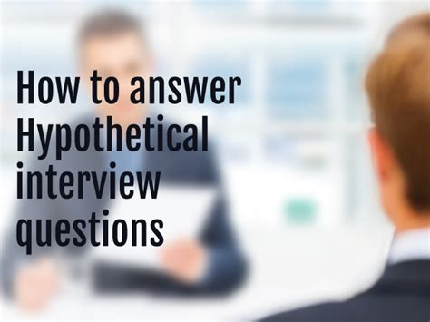 best answers to hypothetical questions at interviews iadroit