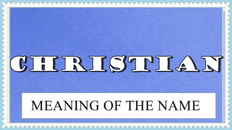 meaning of the name meaning of the name christian facts horoscope