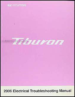 2006 hyundai azera electrical troubleshooting manual original 2006 hyundai tiburon electrical troubleshooting manual