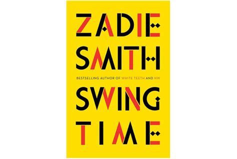 Zadie Smith Swing Time by Swing Time By Zadie Smith Best Books Of 2016 Real Simple