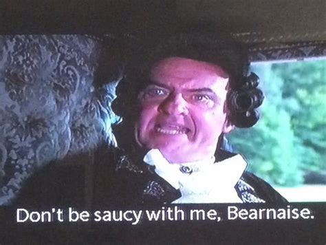 Saucy Memes - history of the world part 1 french revolution don t be saucy with me bearnaise mel brooks