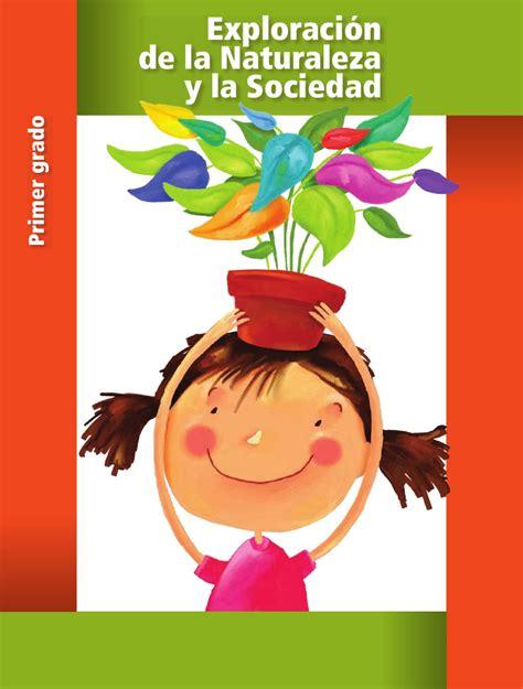 libro la sociedad de la exploraci 243 n de la naturaleza y la sociedad 1er grado by sbasica