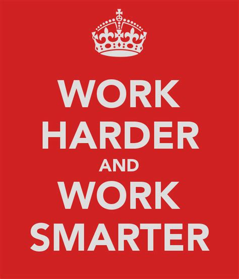 Work Harder the afterglow working smarter and harder