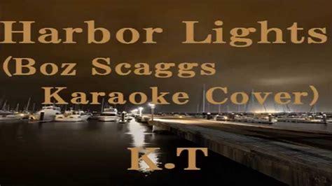 boz scaggs harbor lights harbor lights karaoke ver boz scaggs cover k t youtube