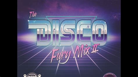 80s house music the disco fury mix ii 80 s disco house music mix 2017 youtube