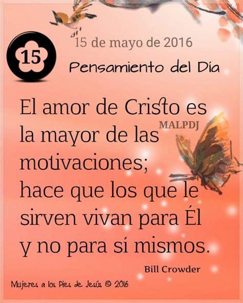 amor mayor mayo de 2016 pensamiento del d 237 a el amor de cristo el vers 237 culo del d 237 a