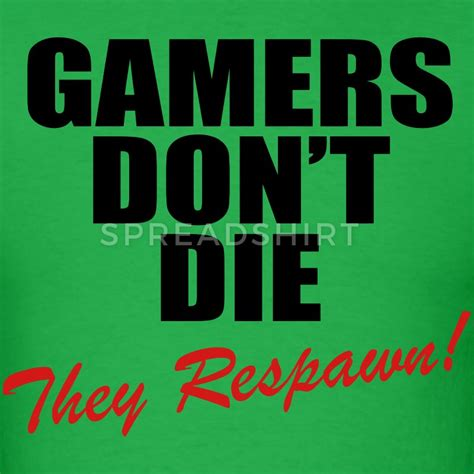 Jual Hoodie Gamers Dont Die 1 gamers don t die they respawn t shirt spreadshirt