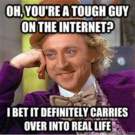 Tough Guy Memes - image gallery internet tough guy