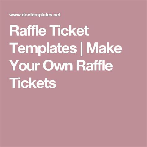 create your own tickets template the 25 best free raffle ticket template ideas on