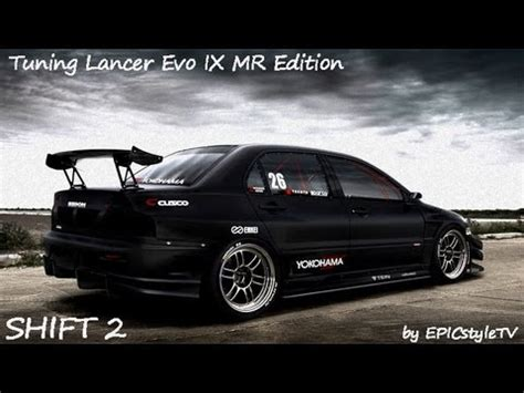 Shift 2 Auto Tuning by Need For Speed Shift 2 Unleashed Tuning Lancer Evo Ix Mr