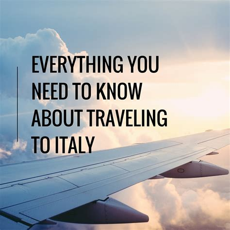 everything you know about everything you need to know about traveling to italy