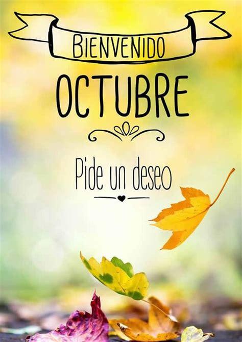 imagenes de bienvenida a octubre hermosas im 225 genes de bienvenido octubre con frases para