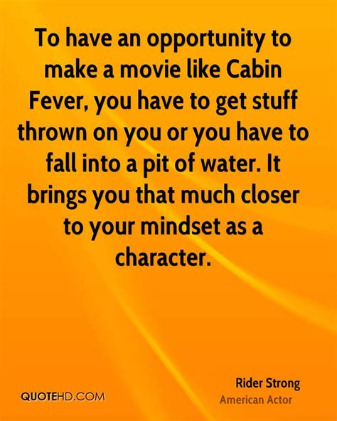 Like Cabin Fever by Rider Strong Quotes Quotehd