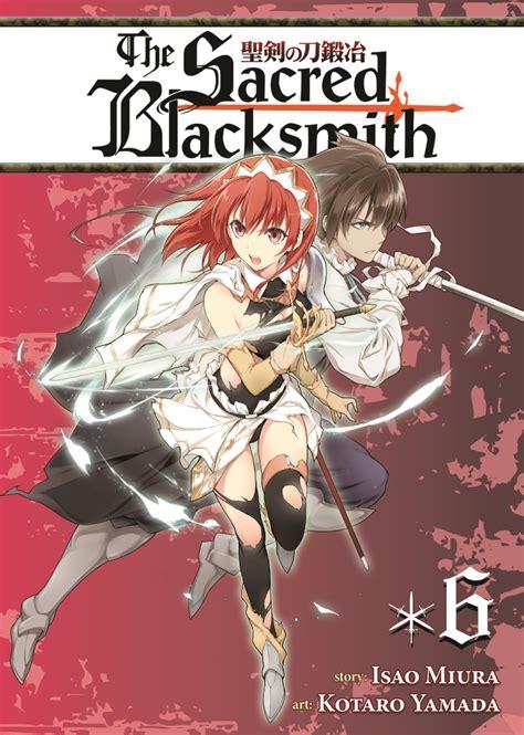 the sacred blacksmith the sacred blacksmith vol 6 isao miura macmillan