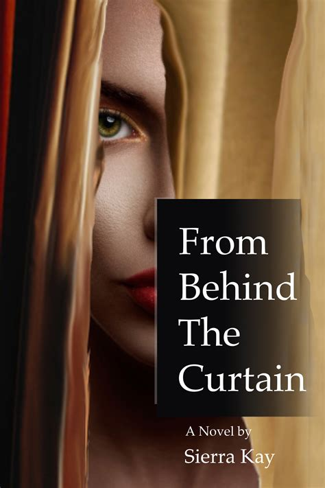 behind the curtain book author sierra kay pens second suspense novel quot from behind