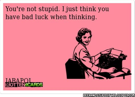 E Cards Memes - beer and stupidity 20 of the best e cards from rotten e cards