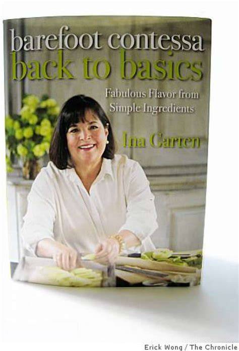 Pdf Barefoot Contessa Back Basics Ingredients by Basics Serves Up Simple Food With Style Sfgate
