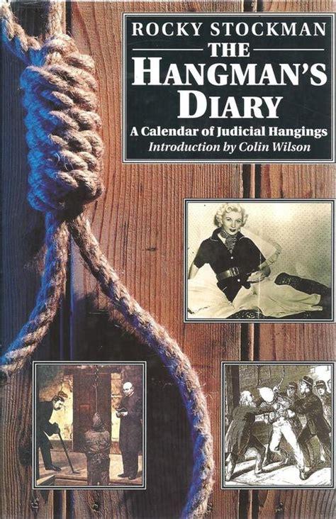 Calendã Judicial History Politics The Hangman S Diary A Calendar Of
