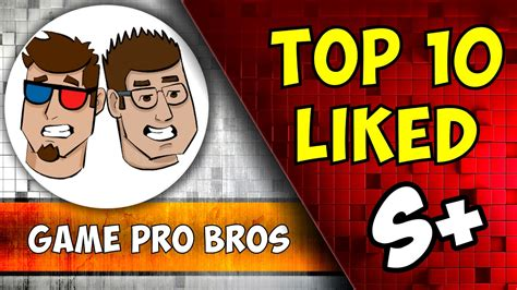 Bros Chanel Import 6 top 10 most liked on the pro bros channel of 2017