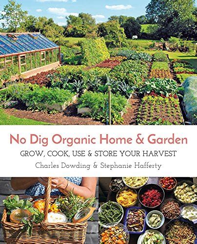 charles dowding s veg journal expert no dig advice month by month books save 20 no dig organic home garden grow cook use