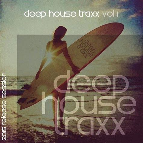 deep house music albums deep house traxx vol 1 mp3 buy full tracklist