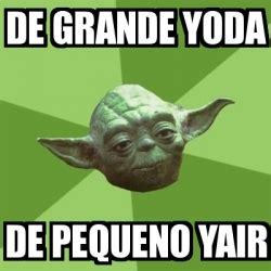 Memes De Yoda - meme yoda de grande yoda de pequeno yair 18254012