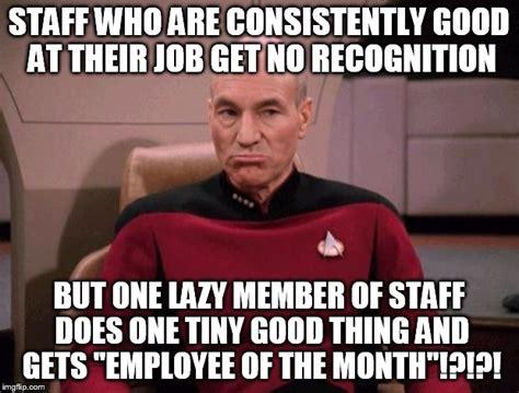 Employee Meme - grumpy picard imgflip