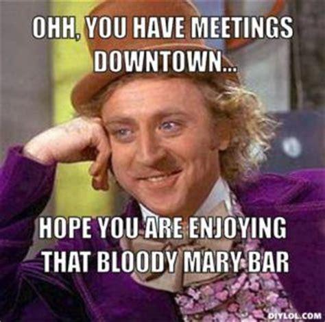 Bloody Mary Meme - willy wonka jokes kappit