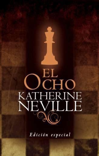 libro el ocho the el ocho neville katherine sinopsis del libro rese 241 as criticas opiniones quelibroleo