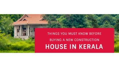 things to know before you buy a house things you must know before buying a new construction house in kerala