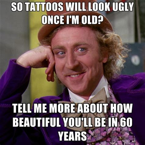 Old People Meme - when will tattoos look so ugly