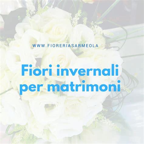 fiori invernali per matrimonio fiori invernali per matrimoni